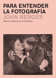 Para entender la fotografía ebook by John Berger
