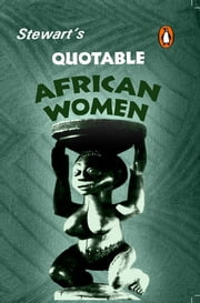 Stewart's Quotable African Women ebook by Julia Stewart