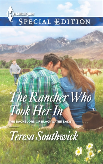 The Rancher Who Took Her In ebook by Teresa Southwick