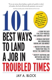 101 Best Ways to Land a Job in Troubled Times ebook by Jay A. Block