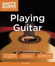 Idiot's Guides: Playing Guitar ebook by David Hodge
