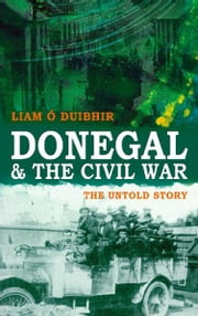 Donegal and the Irish Civil War ebook by Liam J Ó Duibhir