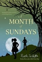 A Month of Sundays ebook by Ruth White