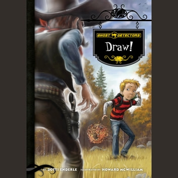 Ghost Detectors Book 5: Draw! audiobook by Dotti Enderle