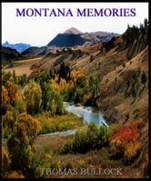 Montana Memories ebook by Thomas Bullock