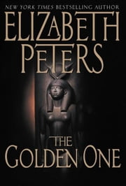 The Golden One - An Amelia Peabody Novel of Suspense ebook by Elizabeth Peters