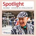 Englisch lernen Audio - Englische Exzentriker - Spotlight Audio 09/16 - English eccentrics audiobook by