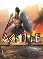 Achille ebook by Claude Merle