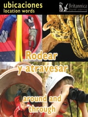 Rodear y atravesar (Around and Through:Location Words) ebook by Luana Mitten, Britannica Digital Learning