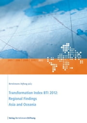 Transformation Index BTI 2012: Regional Findings Asia and Oceania ebook by Bertelsmann Stiftung