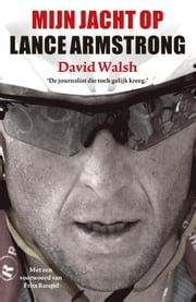 Mijn jacht op Lance Armstrong ebook by David Walsh