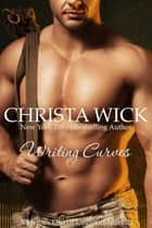 Writing Curves ebook by Christa Wick
