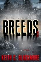 Breeds 3 ebook by Keith C Blackmore