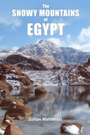 The Snowy Mountains of Egypt ebook by Zoltan Matrahazi