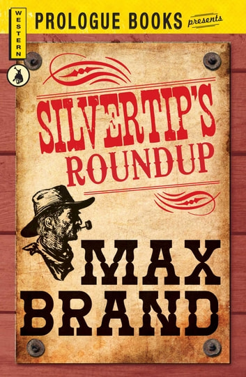 Silvertip's Roundup ebook by Max Brand