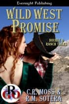 Wild West Promise ebook by C.R. Moss