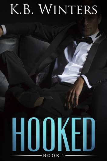 Hooked Book 1 - Hooked, #1 ebook by KB Winters