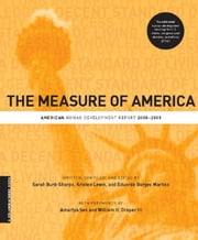 The Measure of America - American Human Development Report, 2008-2009 ebook by Sarah Burd-Sharps,Kristen Lewis,Eduardo Borges Martins,Amartya Sen,William H Draper