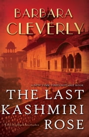 The Last Kashmiri Rose - Introducing Detective Joe Sandilands ebook by Barbara Cleverly