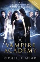 Vampire Academy (book 1) ebook by Richelle Mead