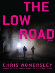 The Low Road ebook by Chris Womersley