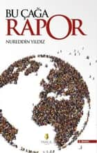 Bu Çağa Rapor ebook by Nureddin Yıldız