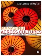 Managing Across Cultures ebook by Dr Mohamed Branine