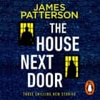 The House Next Door audiobook by James Patterson