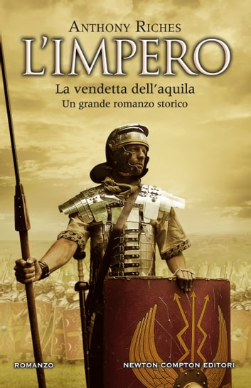 L'impero. La vendetta dell'aquila ebook by Anthony Riches