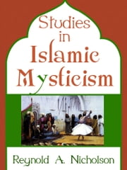 Studies In Islamic Mysticism ebook by Reynold Alleyne Nicholson
