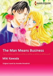 THE MAN MEANS BUSINESS - Harlequin Comics ebook by Annette Broadrick, MIKI KAWADA