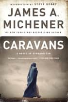 Caravans ebook by James A. Michener,Steve Berry