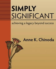 Simply Significant - Leaving a Legacy of Hope ebook by Anne K. Chinoda
