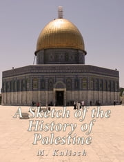 A Sketch of the History of Palestine ebook by M. Kalisch