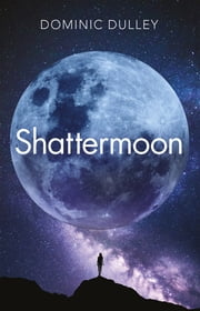 Shattermoon - The Long Game Book 1 ebook by Dominic Dulley