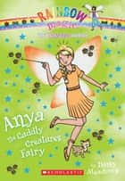 Princess Fairies #3: Anya the Cuddly Creatures Fairy ebook by Daisy Meadows