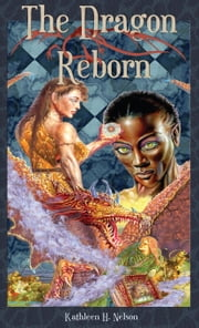 The Dragon Reborn ebook by Kathleen H. Nelson