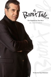 A Bronx Tale - The Original One Man Show ebook by Chazz Palminteri