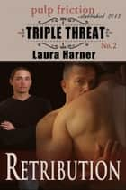 Retribution (Triple Threat #2) ebook by Laura Harner
