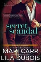Secret Scandal ebook by Lila Dubois, Mari Carr