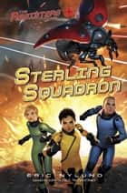 The Resisters #2: Sterling Squadron eBook by Eric Nylund