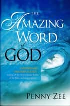 The Amazing Word of God ebook by Penny Zee