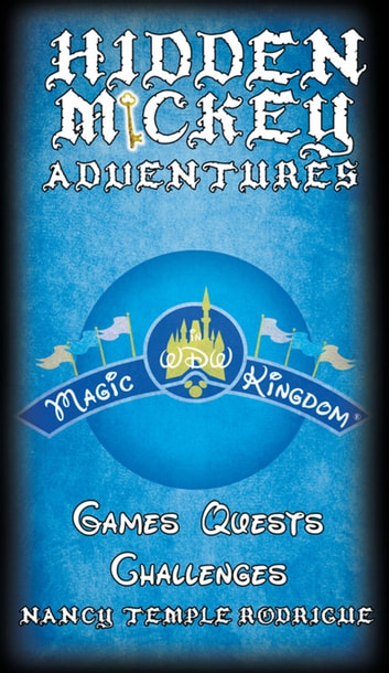 Hidden Mickey Adventures in WDW Magic Kingdom ebook by Nancy Temple Rodrigue