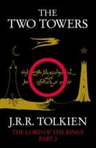 The Two Towers (The Lord of the Rings, Book 2) ebook by J. R. R. Tolkien