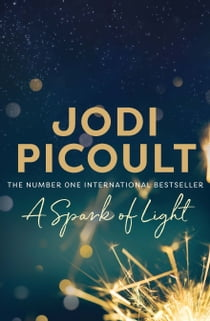 A Spark of Light ebook by Jodi Picoult