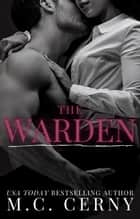 The Warden ebook by M.C. Cerny