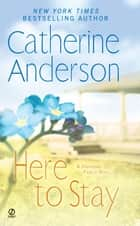 Here to Stay ebook by Catherine Anderson