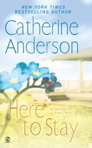 Here to Stay - A Harrigan Family Novel ebook by Catherine Anderson