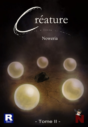 Créature - Tome 2 eBook by Noweria