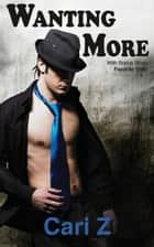 Wanting More ebook by Cari Z
